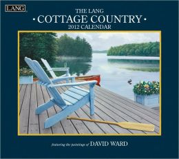 2012 Cottage Country Wall Calendar