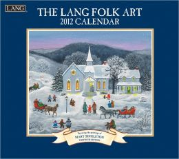 2012 Lang Folk Art Wall Calendar
