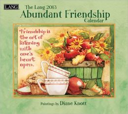 2013 ABUNDANT FRIENDSHIP WALL CALENDAR