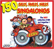 150 Silly, Willy, Nilly Singalongs