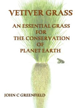 Vetiver Grass: An Essential Grass for the Conservation of Planet Earth
