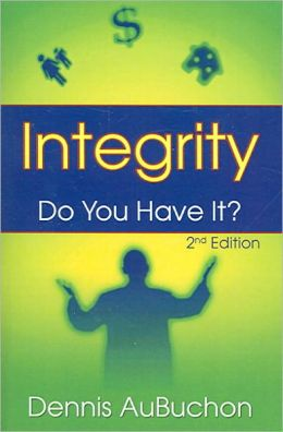 Integrity: Do You Have It? 2nd Edition