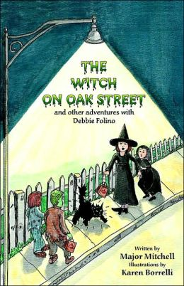 The Witch Oak Street And Other Adventures With Debbie Folino