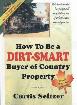 How to Be a Dirt-smart Buyer of Country Property