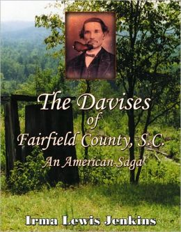 The Davises of Fairfield County, SC: An American Saga