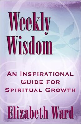 Weekly Wisdom: An Inspirational Guide for Spiritual Growth