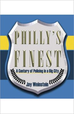 Philly's Finest: A Century of Policing a Big City