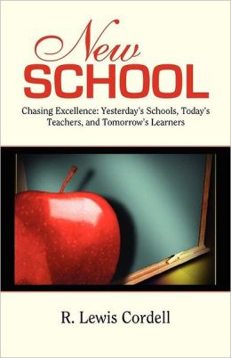 New School, Chasing Excellence: Yesterday's Schools, Today's Teachers, Tomorrow's Learners