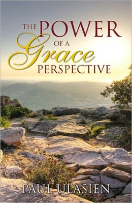 The Power of a Grace Perspective