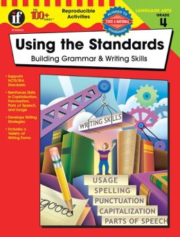 Using the Standards - Building Grammar & Writing Skills Grade 4