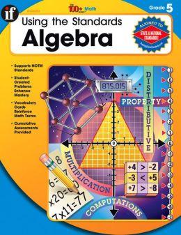 Using the Standards - Algebra, Grade 5