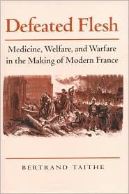 Defeated Flesh Medicine, Society, and the Birth of Modern France