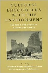 Cultural Encounters with the Environment: Enduring and Evolving Geographic Themes