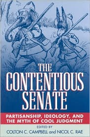 The Contentious Senate: Partisanship, Ideology and the Myth of Cool Judgement