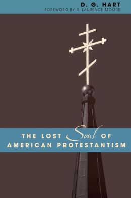 Lost Soul Of American Protestantism