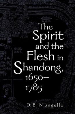 Spirit And The Flesh In Shandong, 1650-1785