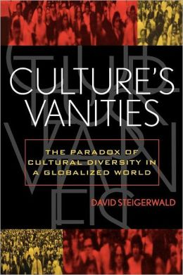 Culture's Vanities: The Paradox of Cultural Diversity in a Globalized World