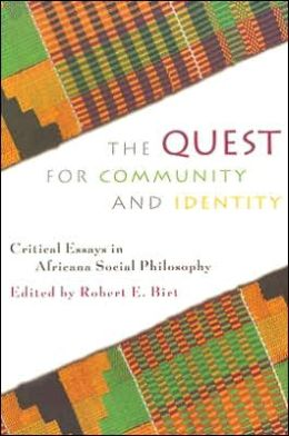 Quest for Community and Identity: Critical Essays in Africana Social Philosophy