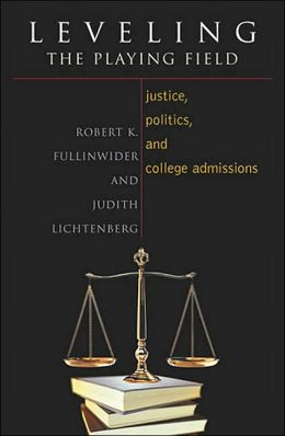 Leveling the Playing Field: Justice, Politics, and the College Admissions