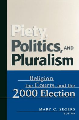 Piety, Politics, And Pluralism