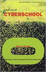Welcome to Cyberschool: Education at the Crossroads in the Information Age