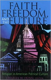 Faith, Freedom and the Future: Religion in American Political Culture