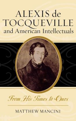 Alexis De Tocqueville And American Intellectuals