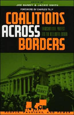 Coalitions across Borders(People, Passions, and Power Series: Transnational Protest and the Neoliberal Order