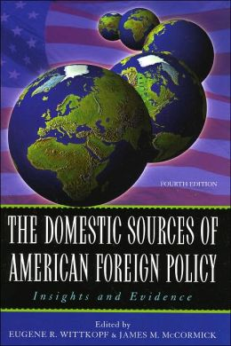Domestic Sources of American Foreign Policy : Insights and Evidence