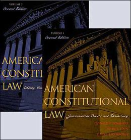 American Constitutional Law: Essays, Cases, and Comparative Notes, Second Edition, Volume 1