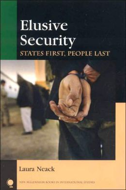 Elusive Security: States First, People Last