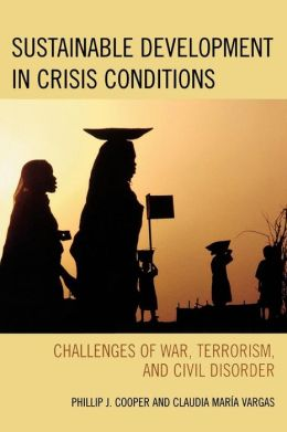 Sustainable Development Under Crisis Conditions: Challenges of War, Terrorism, and Civil Disorder