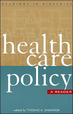 Health Care Policy: A Reader
