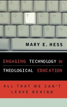 Engaging Technology In Theological Education