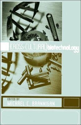 Cross-Cultural Biotechnology: A Reader