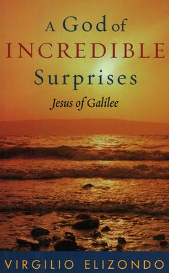 God of Incredible Surprises (Celebrating Faith Series): Jesus of Galilee