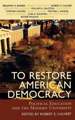 To Restore American Democracy: Political Education and the Modern University
