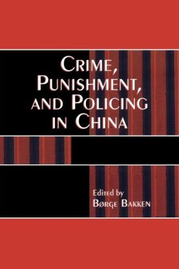 Crime, Punishment, And Policing In China
