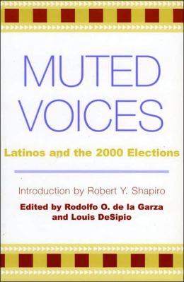 Muted Voices: Latinos and the 2000 Elections(The Spectrum Series)