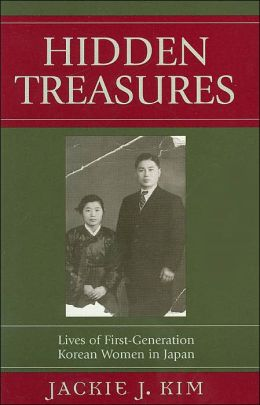Hidden Treasures: Lives of First-Generation Korean Women in Japan (Asia/Pacific/Perspectives Series)