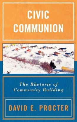 Civic Communion: The Rhetoric of Community Building