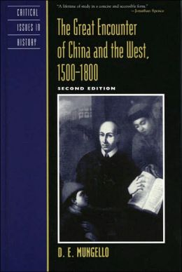 The Great Encounter of China and the West, 1500-1800 (Critical Issues in History Series)
