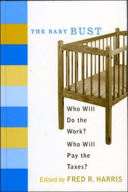 The Baby Bust: Who Will Do the Work? Who Will Pay the Taxes?