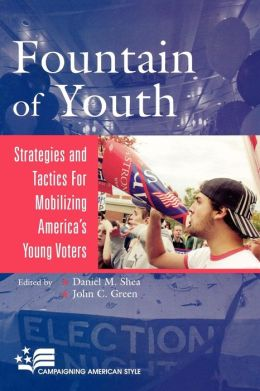The Fountain of Youth: Strategies for Mobilizing America's Young Voters