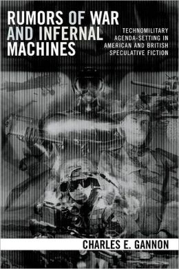 Rumors of War and Infernal Machines: Technomilitary Agenda-Setting in American and English Speculative Fiction
