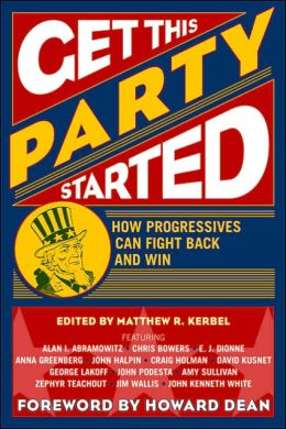 Get This Party Started: How Progressives Can Fight Back and Win
