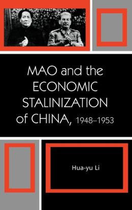 Mao and the Economic Stalinization of China. 1948-1953