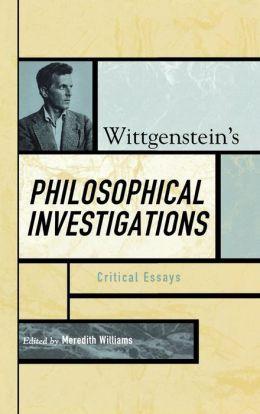 Wittgenstein's Philosophical Investigations: Critical Essays