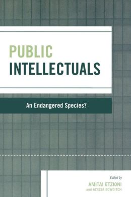 Public Intellectuals: An Endangered Species?