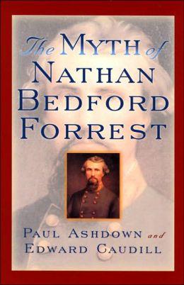 Myth of Nathan Bedford Forrest